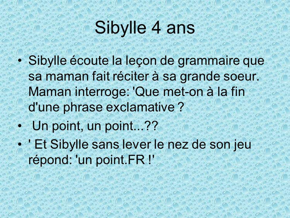 Sibylle 4 ans Sibylle écoute la leçon de grammaire que sa maman fait réciter à sa grande soeur.