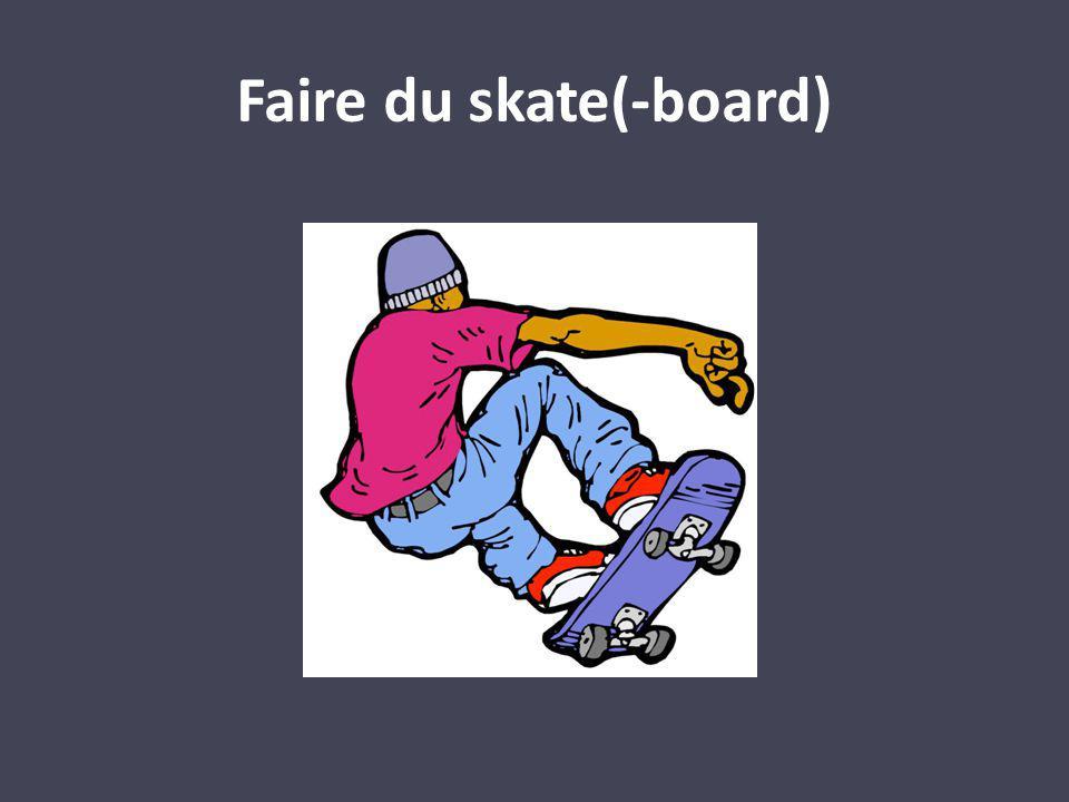 Faire du skate(-board)