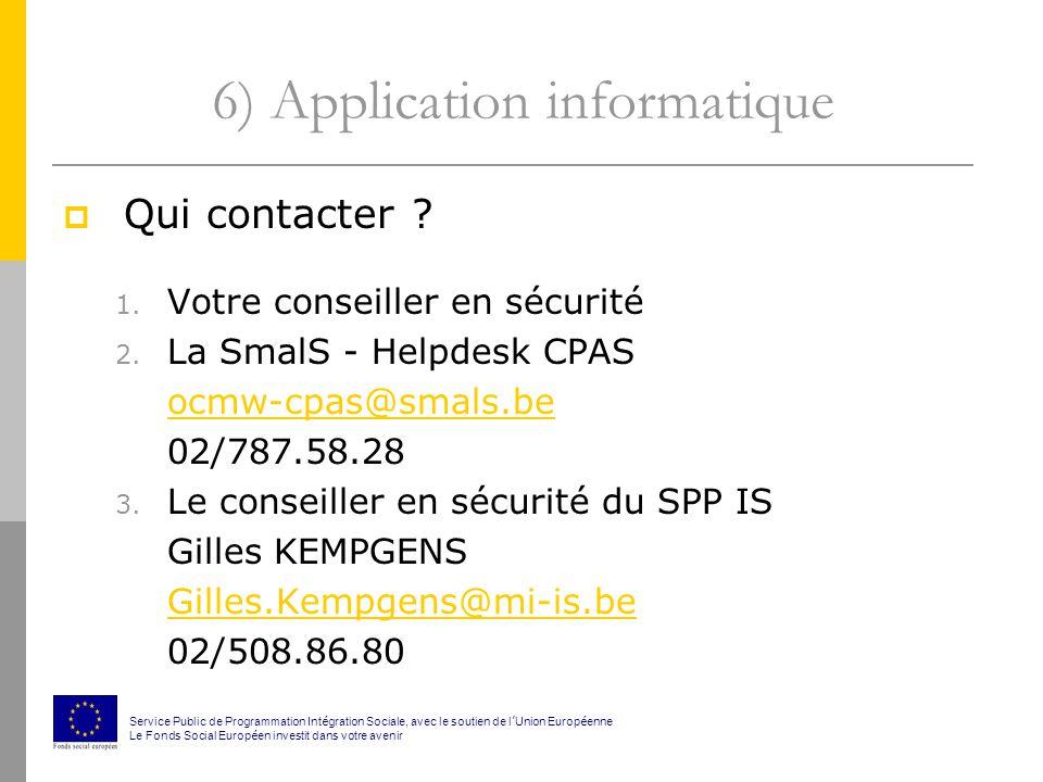 6) Application informatique Qui contacter .1. Votre conseiller en sécurité 2.
