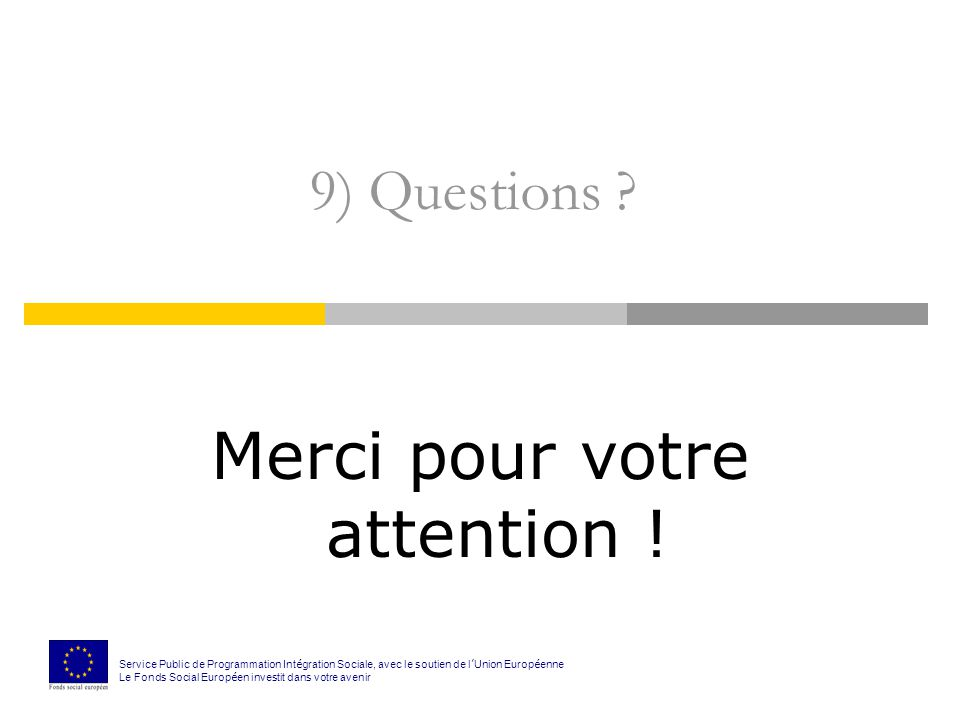 9) Questions . Merci pour votre attention .