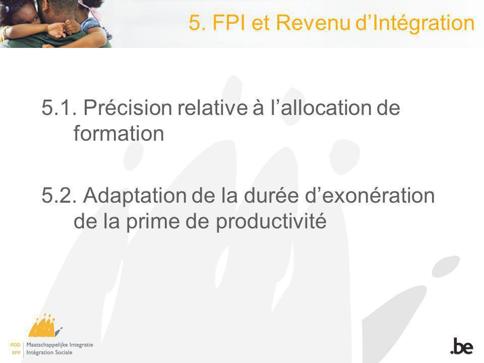 5. FPI et Revenu dIntégration 5.1. Précision relative à lallocation de formation 5.2.
