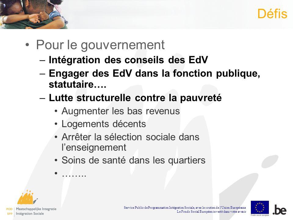 Défis Pour le gouvernement –Intégration des conseils des EdV –Engager des EdV dans la fonction publique, statutaire….