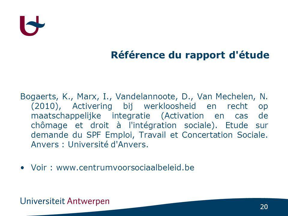 20 Référence du rapport d étude Bogaerts, K., Marx, I., Vandelannoote, D., Van Mechelen, N.