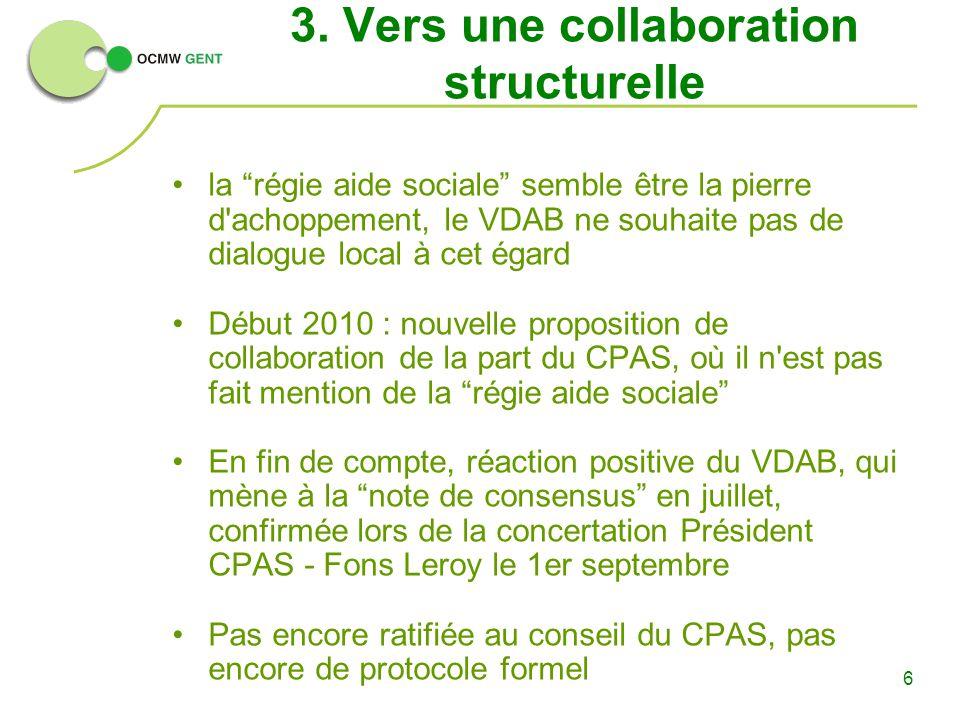 6 3. Vers une collaboration structurelle la régie aide sociale semble être la pierre d'achoppement, le VDAB ne souhaite pas de dialogue local à cet ég