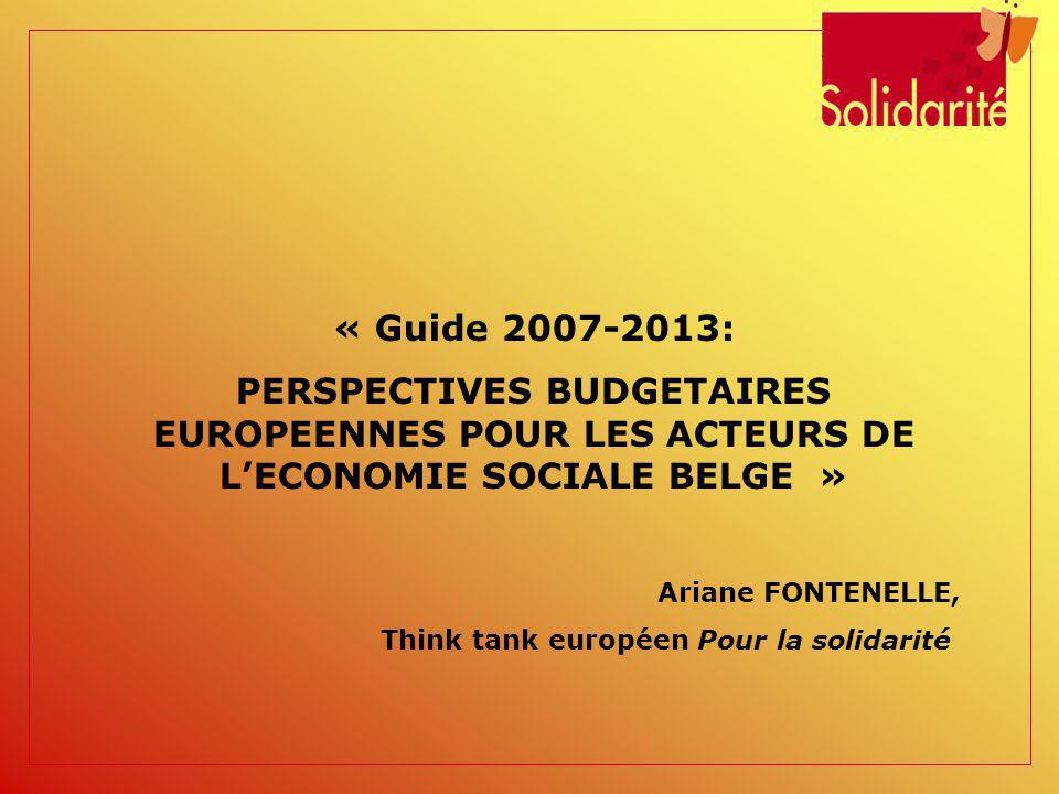 Un guide sur la programmation budgétaire 2007-2013 Pour quelles raisons.
