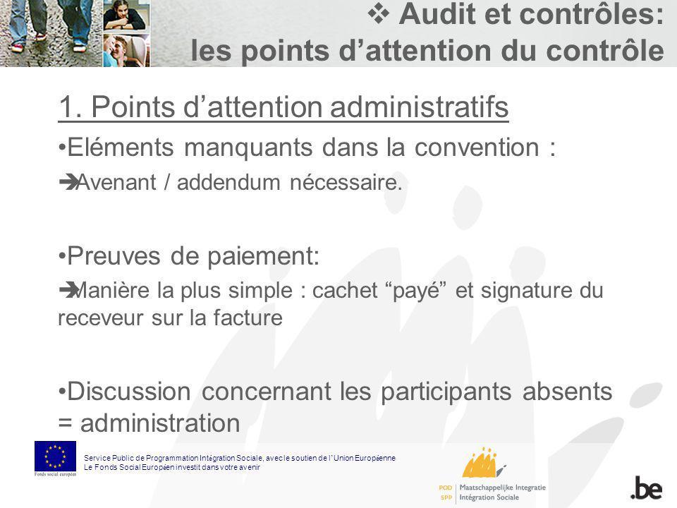 Audit et contrôles: les points dattention du contrôle 1. Points dattention administratifs Eléments manquants dans la convention : Avenant / addendum n