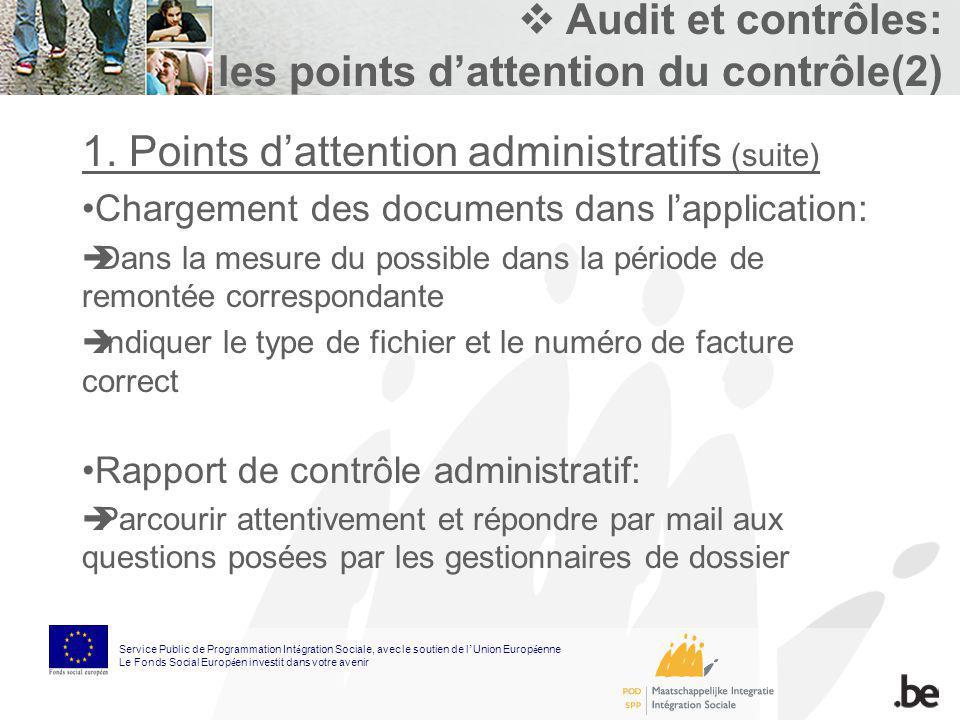 Audit et contrôles: les points dattention du contrôle(2) 1. Points dattention administratifs (suite) Chargement des documents dans lapplication: Dans
