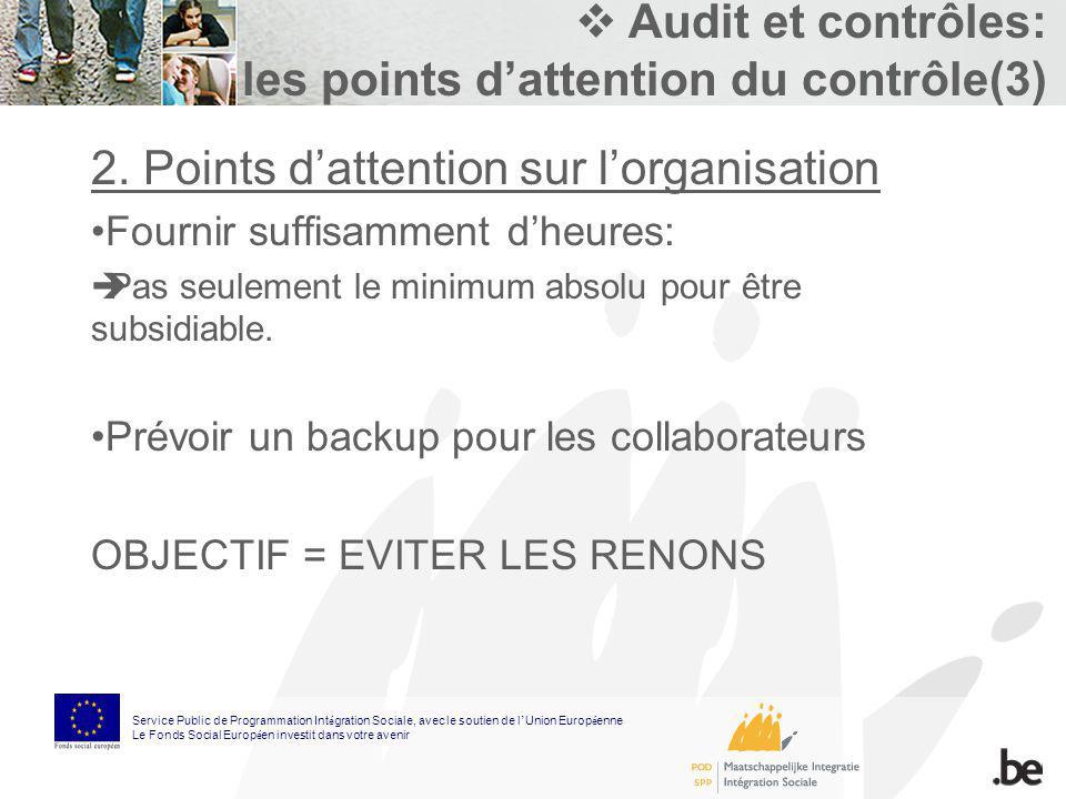 Audit et contrôles: les points dattention du contrôle(3) 2. Points dattention sur lorganisation Fournir suffisamment dheures: Pas seulement le minimum