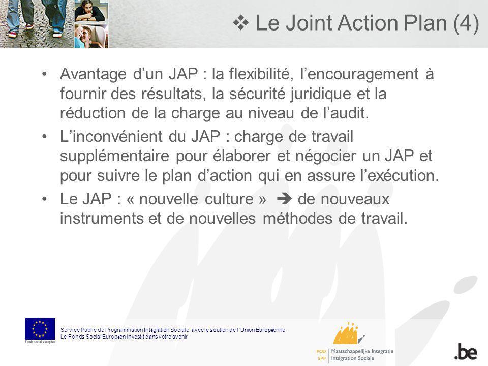 Le Joint Action Plan (4) Avantage dun JAP : la flexibilité, lencouragement à fournir des résultats, la sécurité juridique et la réduction de la charge