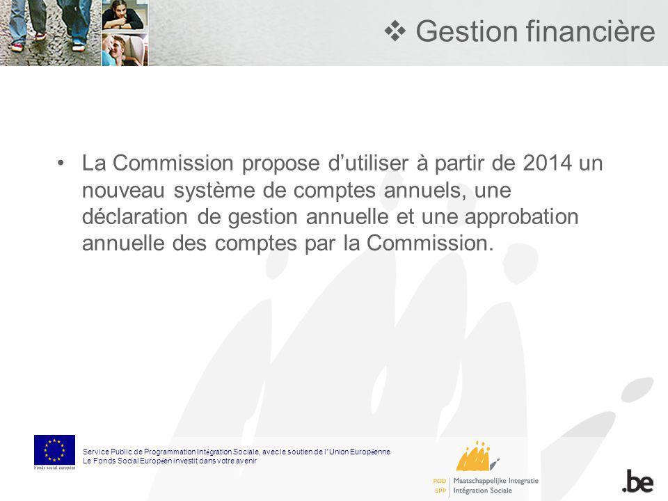 Gestion financière La Commission propose dutiliser à partir de 2014 un nouveau système de comptes annuels, une déclaration de gestion annuelle et une