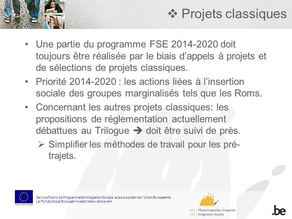 Projets classiques Une partie du programme FSE 2014-2020 doit toujours être réalisée par le biais dappels à projets et de sélections de projets classi