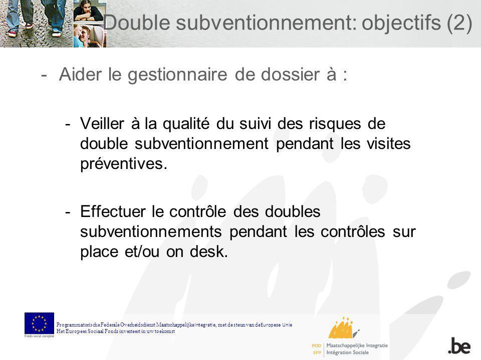 Double subventionnement: objectifs (2) -Aider le gestionnaire de dossier à : -Veiller à la qualité du suivi des risques de double subventionnement pen