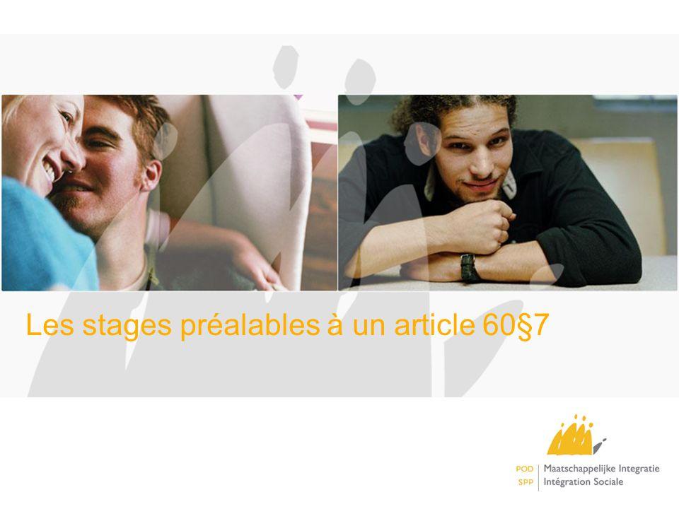 Les stages préalables à un article 60§7