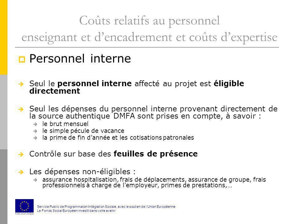 Coûts relatifs au personnel enseignant et dencadrement et coûts dexpertise Personnel interne Seul le personnel interne affecté au projet est éligible