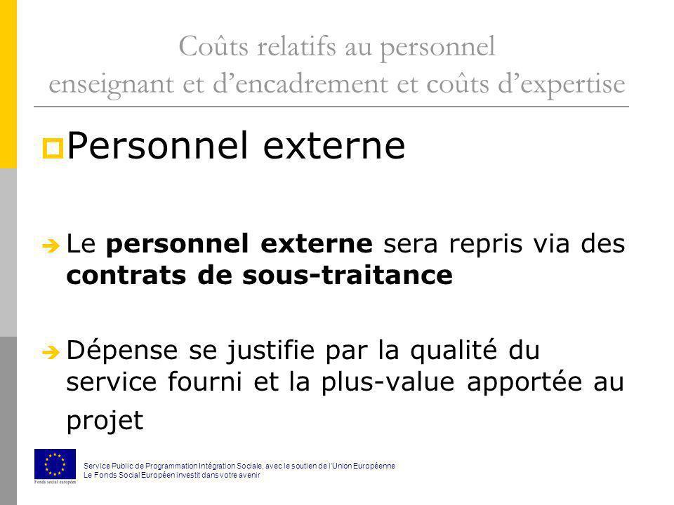 Coûts relatifs au personnel enseignant et dencadrement et coûts dexpertise Personnel externe Le personnel externe sera repris via des contrats de sous
