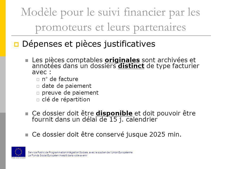 Modèle pour le suivi financier par les promoteurs et leurs partenaires Dépenses et pièces justificatives Les pièces comptables originales sont archivé