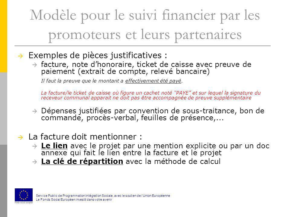Modèle pour le suivi financier par les promoteurs et leurs partenaires Exemples de pièces justificatives : facture, note dhonoraire, ticket de caisse