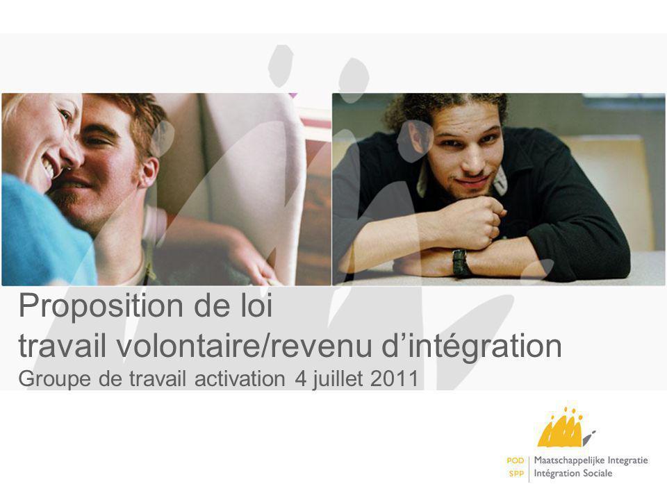 Proposition de loi travail volontaire/revenu dintégration Groupe de travail activation 4 juillet 2011