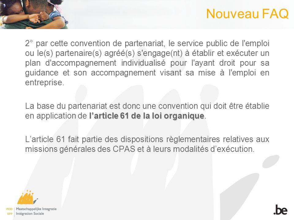 Nouveau FAQ 2° par cette convention de partenariat, le service public de l'emploi ou le(s) partenaire(s) agréé(s) s'engage(nt) à établir et exécuter u