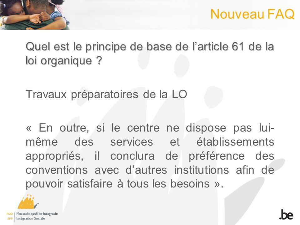 Nouveau FAQ Le principe : règlementer la possibilité, pour les CPAS qui ne disposent pas, en interne, des ressources nécessaires à laccomplissement de leurs missions légales, de conclure des conventions de partenariat.
