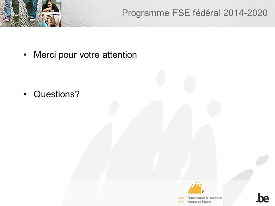 Programme FSE fédéral 2014-2020 Merci pour votre attention Questions?