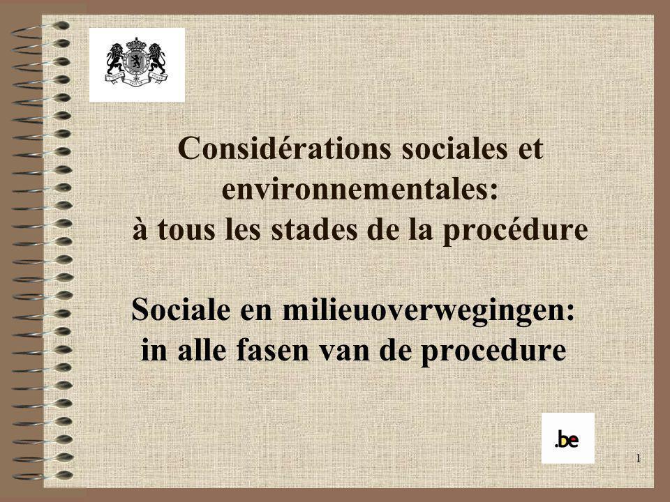1 Considérations sociales et environnementales: à tous les stades de la procédure Sociale en milieuoverwegingen: in alle fasen van de procedure