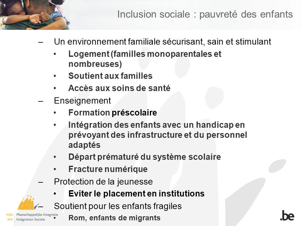 Inclusion sociale : pauvreté des enfants –Un environnement familiale sécurisant, sain et stimulant Logement (familles monoparentales et nombreuses) So