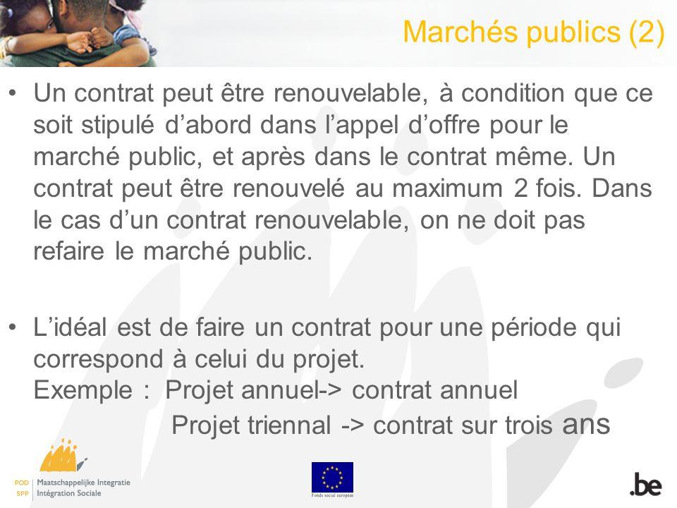 Marchés publics (2) Un contrat peut être renouvelable, à condition que ce soit stipulé dabord dans lappel doffre pour le marché public, et après dans le contrat même.