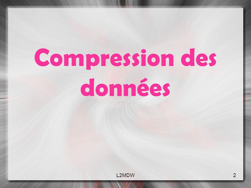 Compression des données 2L2MDW