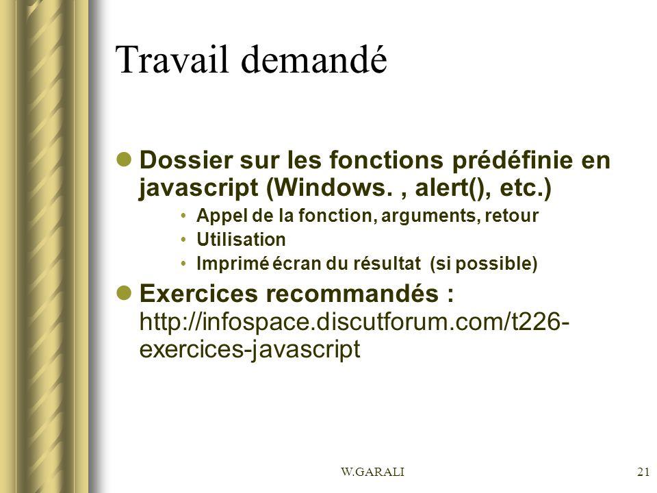 W.GARALI21 Travail demandé Dossier sur les fonctions prédéfinie en javascript (Windows., alert(), etc.) Appel de la fonction, arguments, retour Utilis
