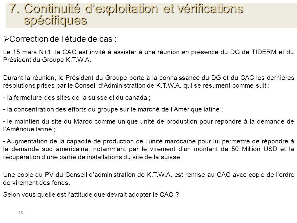 16 Correction de létude de cas : Le 15 mars N+1, la CAC est invité à assister à une réunion en présence du DG de TIDERM et du Président du Groupe K.T.