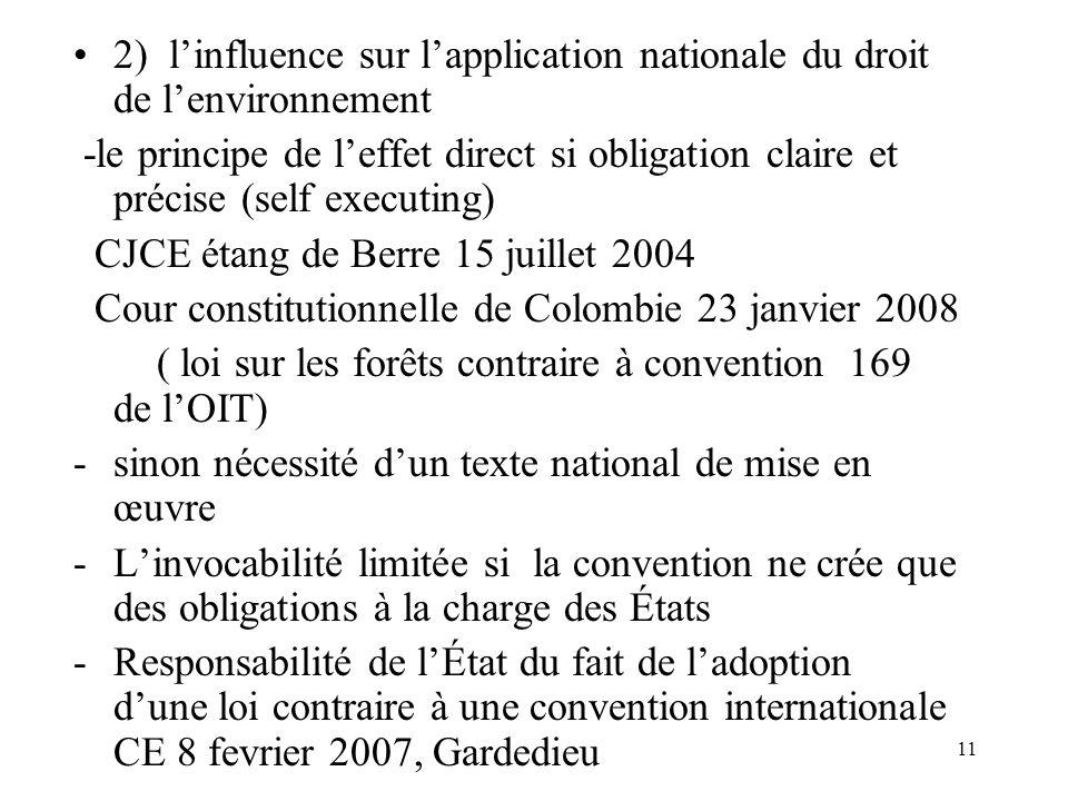 11 2) linfluence sur lapplication nationale du droit de lenvironnement -le principe de leffet direct si obligation claire et précise (self executing)
