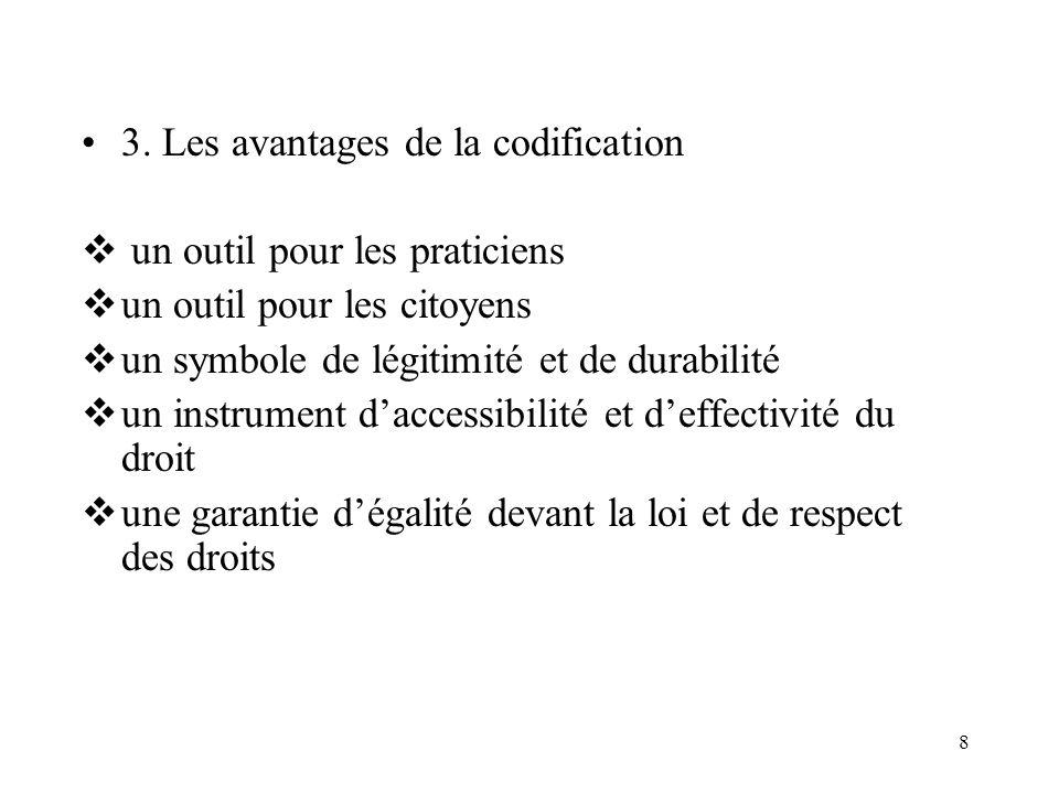 8 3. Les avantages de la codification un outil pour les praticiens un outil pour les citoyens un symbole de légitimité et de durabilité un instrument