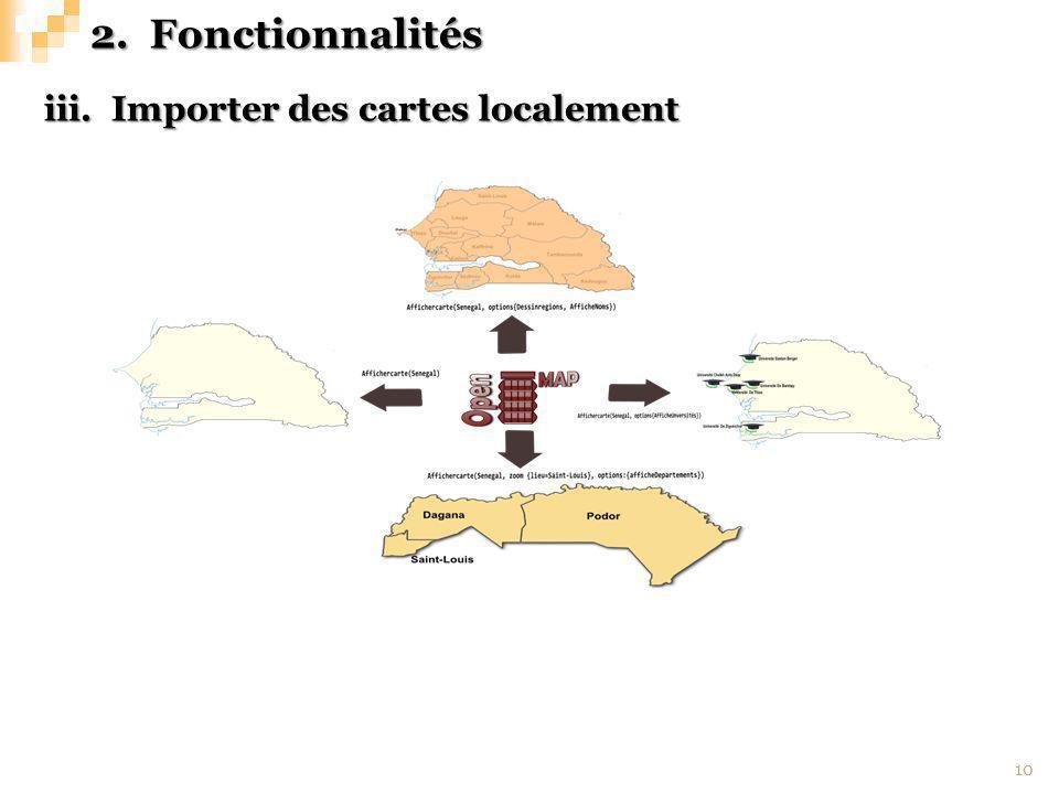 10 2.Fonctionnalités iii. Importer des cartes localement
