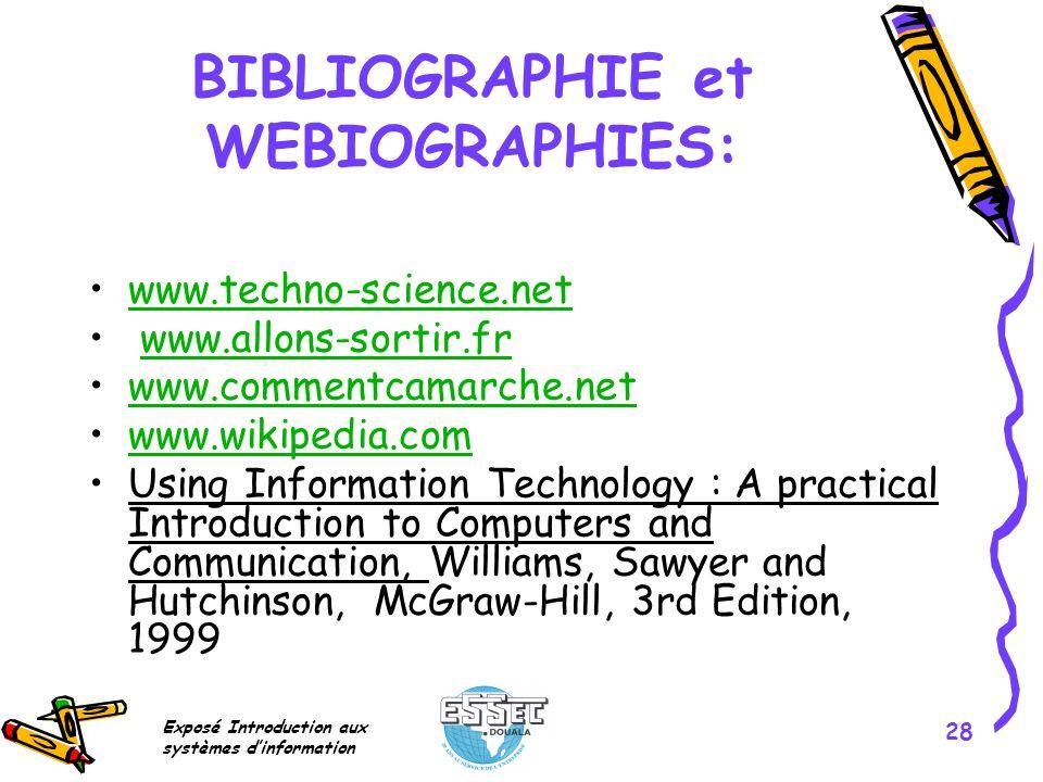 Exposé Introduction aux systèmes dinformation 28 BIBLIOGRAPHIE et WEBIOGRAPHIES: www.techno-science.net www.allons-sortir.fr www.commentcamarche.net w
