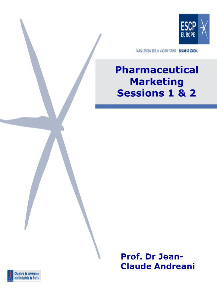 Pharmaceutical Marketing Sessions 1 & 2 Prof. Dr Jean- Claude Andreani