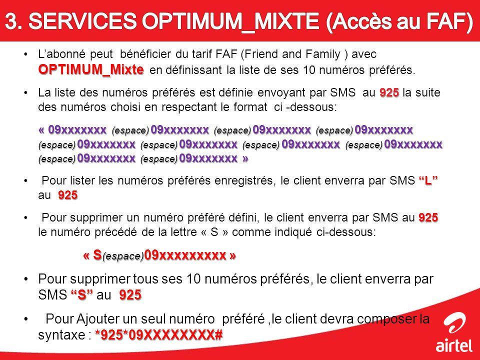 OPTIMUM_MixteLabonné peut bénéficier du tarif FAF (Friend and Family ) avec OPTIMUM_Mixte en définissant la liste de ses 10 numéros préférés. 925La li