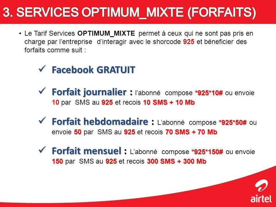 Le Tarif Services OPTIMUM_MIXTE permet à ceux qui ne sont pas pris en charge par lentreprise dinteragir avec le shorcode 925 et béneficier des forfait
