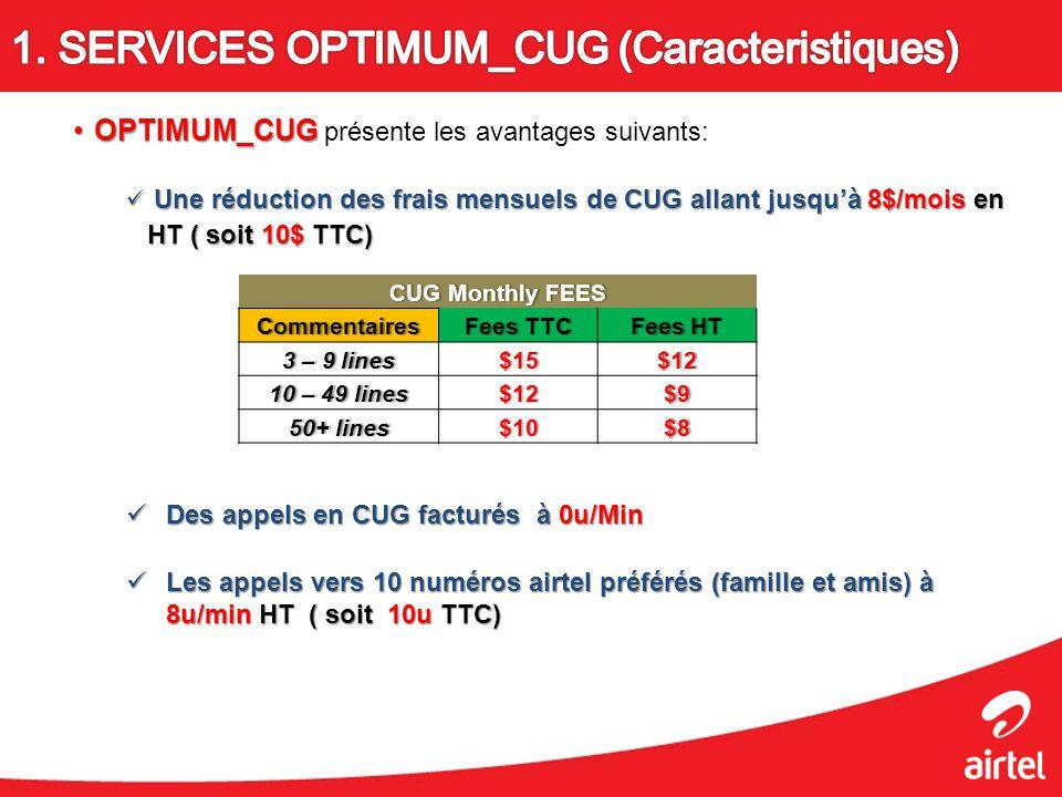 OPTIMUM_CUGOPTIMUM_CUG présente les avantages suivants: Une réduction des frais mensuels de CUG allant jusquà 8$/mois en HT ( soit 10$ TTC) Une réduct