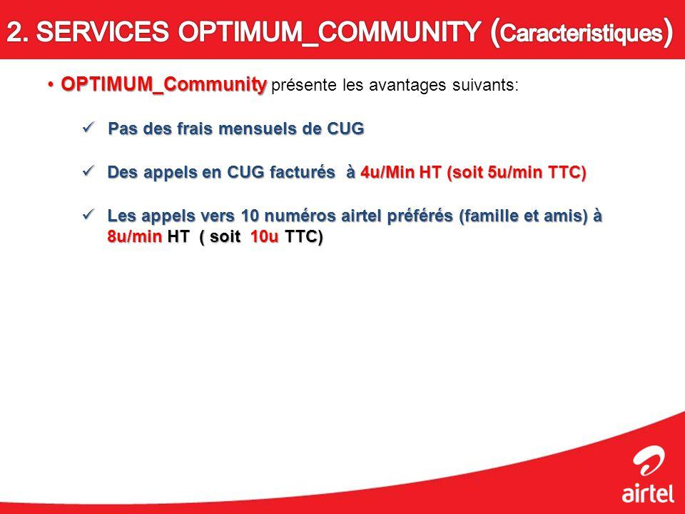 OPTIMUM_CommunityOPTIMUM_Community présente les avantages suivants: Pas des frais mensuels de CUG Pas des frais mensuels de CUG Des appels en CUG fact
