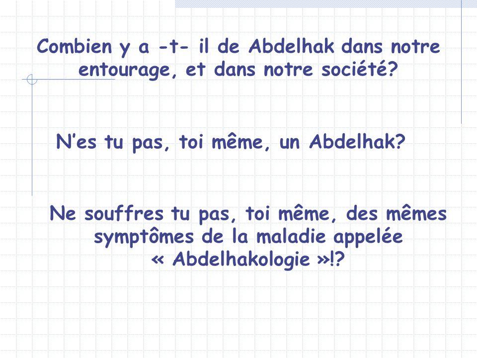 Combien y a -t- il de Abdelhak dans notre entourage, et dans notre société.