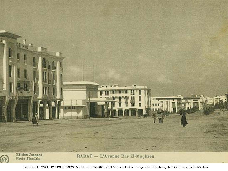 Rabat / L' Avenue Mohammed V ou Dar el-Maghzen Vue sur la Gare à gauche et le long de l'Avenue vers la Médina
