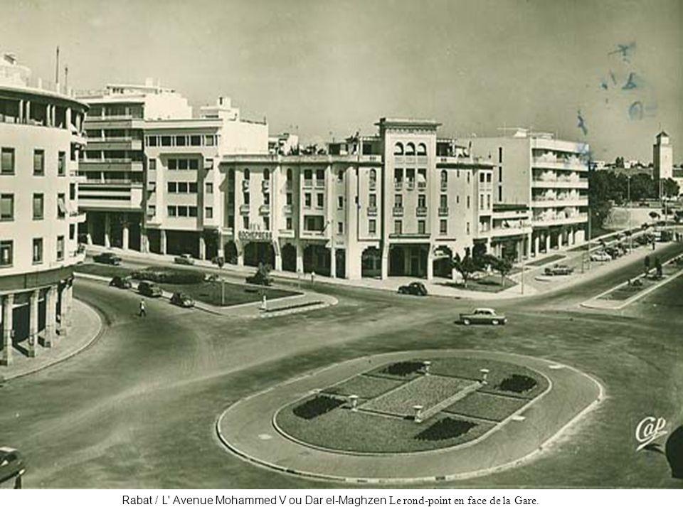 Rabat / L' Avenue Mohammed V ou Dar el-Maghzen Le rond-point en face de la Gare.