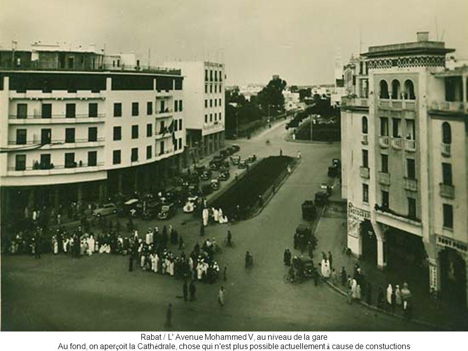 Rabat / L' Avenue Mohammed V, au niveau de la gare Au fond, on aper ç oit la Cath é drale, chose qui n'est plus possible actuellement à cause de const