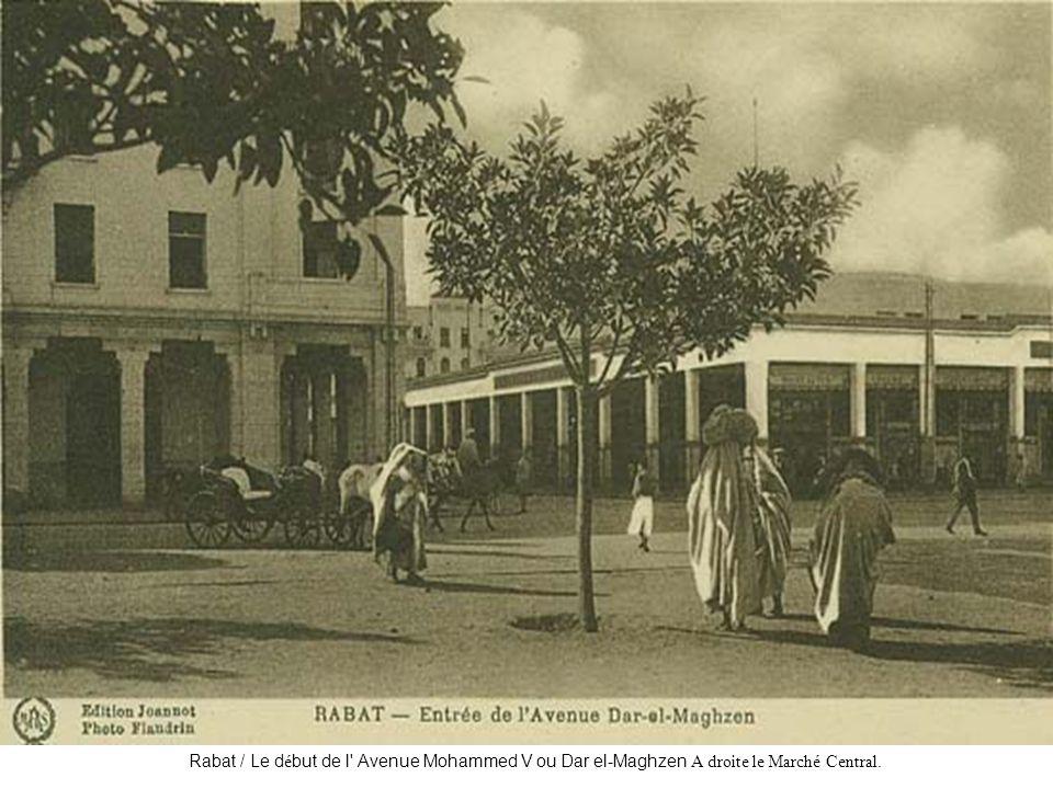 Rabat / Le d é but de l' Avenue Mohammed V ou Dar el-Maghzen A droite le Marché Central.