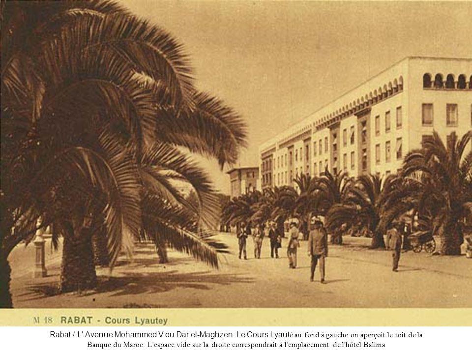Rabat / L' Avenue Mohammed V ou Dar el-Maghzen: Le Cours Lyaut é au fond à gauche on aperçoit le toit de la Banque du Maroc. L'espace vide sur la droi