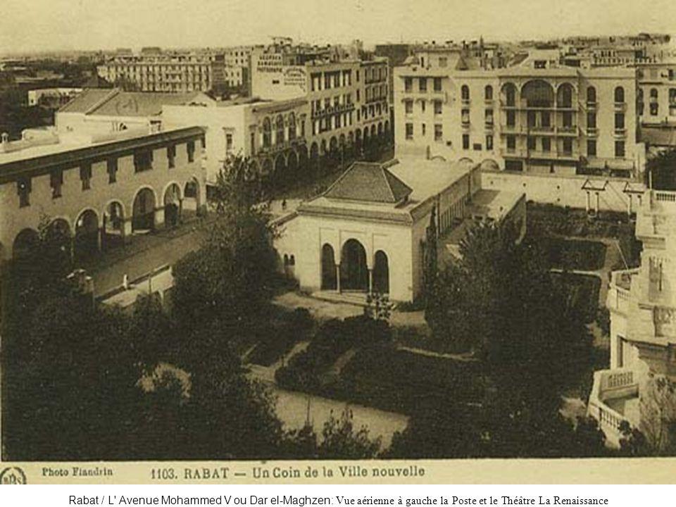Rabat / L' Avenue Mohammed V ou Dar el-Maghzen: Vue aérienne à gauche la Poste et le Théâtre La Renaissance
