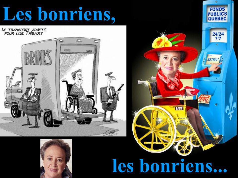 les bonriens... Micheline Charest Lise Thibeault Henri-Paul Rousseau Raymond Bachand