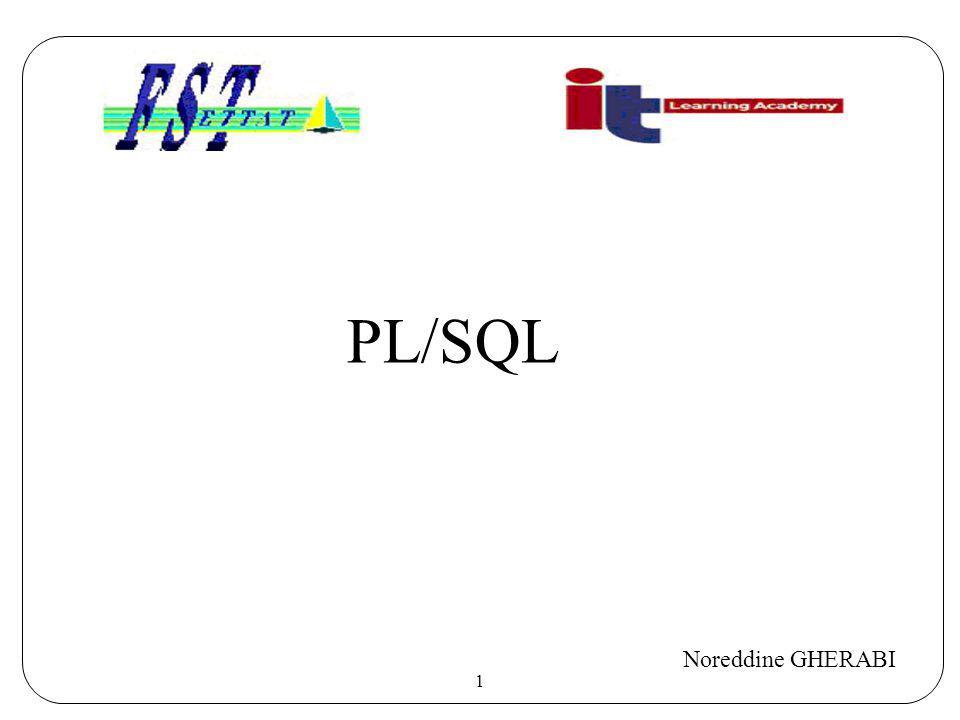 1 PL/SQL Noreddine GHERABI
