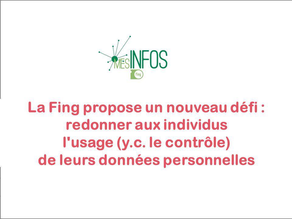 La Fing propose un nouveau défi : redonner aux individus l usage (y.c.